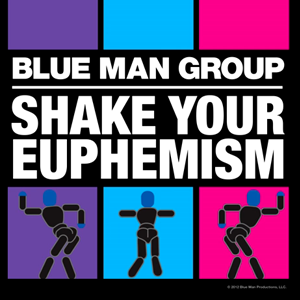 Blue Man Group - Shake Your Euphemism music video